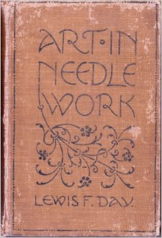 Art in Needlework by Lewis F. Day