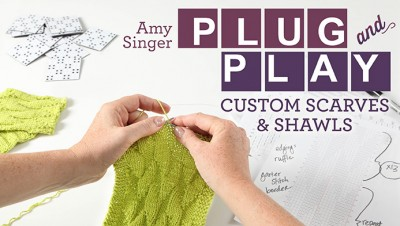 Plug+Play Custom Scarves and Shawls with Knitty Editor Amy Singer