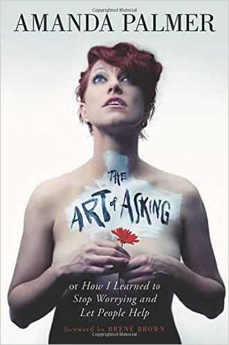 The Art of Asking, by Amanda Palmer