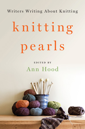 Knitting Pearls edited by Ann Hood