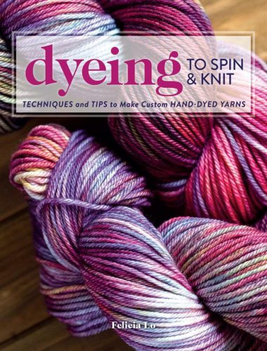 Dyeing to Spin and Knit